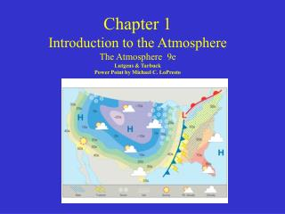 Chapter 1 Introduction to the Atmosphere The Atmosphere  9e Lutgens  Tarbuck Power Point by Michael C. LoPresto