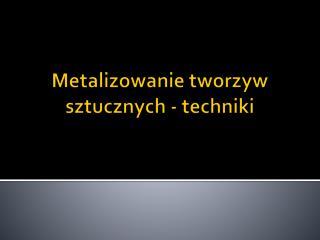 Metalizowanie tworzyw sztucznych - techniki