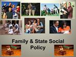 Family  State Social Policy