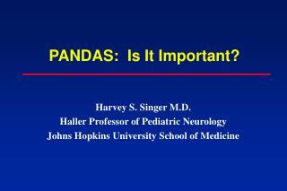 PANDAS:  Is It Important