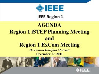 AGENDA Region 1 iSTEP Planning Meeting and  Region 1 ExCom Meeting Downtown Hartford Marriott December 17, 2011