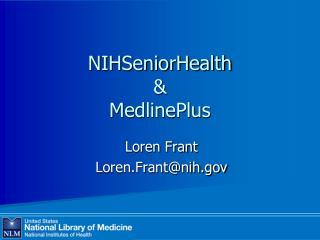 NIHSeniorHealth  MedlinePlus