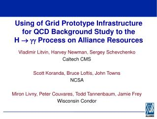 Using of Grid Prototype Infrastructure for QCD Background Study to the       H   Process on Alliance Resources