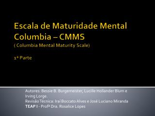 Escala de Maturidade Mental Columbia   CMMS   Columbia Mental Maturity Scale  1  Parte