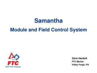 Samantha  Module and Field Control System