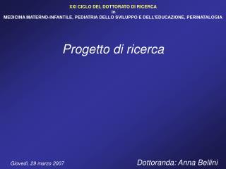 XXI CICLO DEL DOTTORATO DI RICERCA  in MEDICINA MATERNO-INFANTILE, PEDIATRIA DELLO SVILUPPO E DELL EDUCAZIONE, PERINATAL