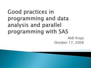 Good practices in programming and data analysis and parallel programming with SAS