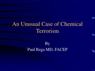 An Unusual Case of Chemical Terrorism