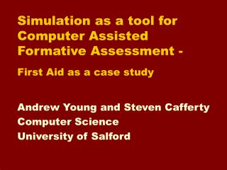 Simulation as a tool for Computer Assisted Formative Assessment -  First Aid as a case study