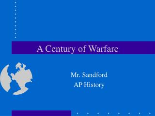 A Century of Warfare