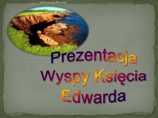 Prezentacja Wyspy Ksiecia Edwarda