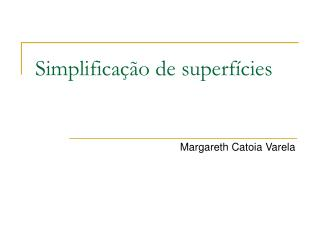 Simplifica  o de superf cies