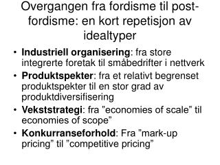 Overgangen fra fordisme til post-fordisme: en kort repetisjon av idealtyper