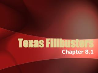 Texas Filibusters