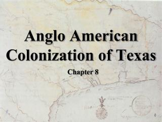 Anglo American Colonization of Texas