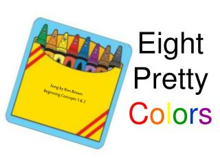 Eight  Pretty  Colors