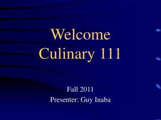 Welcome  Culinary 111