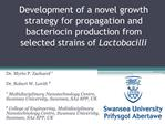 Development of a novel growth strategy for propagation and bacteriocin production from selected strains of Lactobacilli