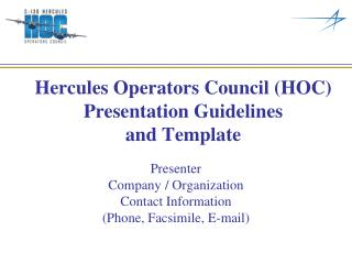 Hercules Operators Council HOC  Presentation Guidelines and Template