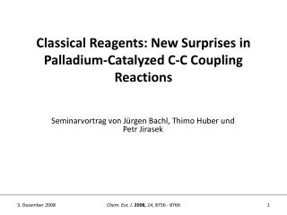 Classical Reagents: New Surprises in Palladium-Catalyzed C-C Coupling Reactions