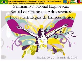 Semin rio Nacional Explora  o Sexual de Crian as e Adolescentes: Novas Estrat gias de Enfretamento