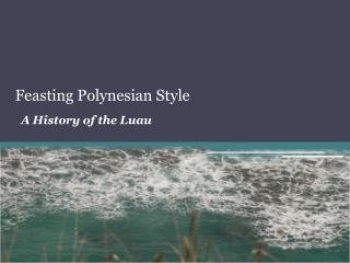 Feasting Polynesian Style