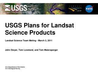 USGS Plans for Landsat Science Products
