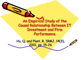 An Empirical Study of the Causal Relationship Between IT Investment and Firm Performance