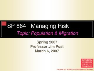 SP 864   Managing Risk  Topic: Population  Migration
