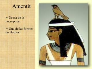 Deesa de la  necropolis   Una de las formes de Hathor