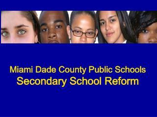 Miami Dade County Public Schools Secondary School Reform