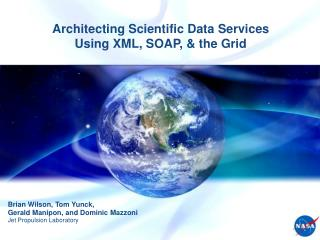 Architecting Scientific Data Services Using XML, SOAP,  the Grid