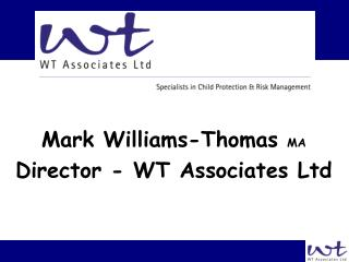 Mark Williams-Thomas MA Director - WT Associates Ltd