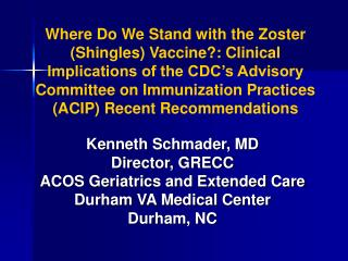 Where Do We Stand with the Zoster Shingles Vaccine: Clinical  Implications of the CDC s Advisory Committee on Immunizati