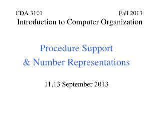 CDA 3101                                                 Fall 2012  Introduction to Computer Organization