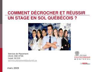 Service de Placement 514 340-4730 Local: B-510 service.placementpolymtl