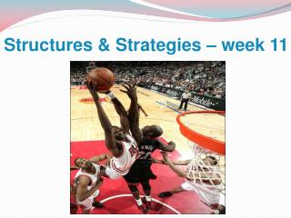 Structures  Strategies   week 11