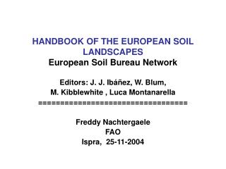 HANDBOOK OF THE EUROPEAN SOIL LANDSCAPES European Soil Bureau Network