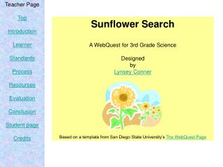 Sunflower Search  A WebQuest for 3rd Grade Science  Designed by Lynsey Conner             Based on a template from San D