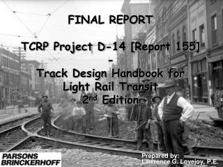 FINAL REPORT   TCRP Project D-14 [Report 155] -  Track Design Handbook for  Light Rail Transit 2nd Edition