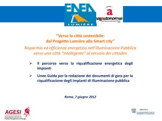 Verso la citt  sostenibile:  dal Progetto Lumi re alla Smart city  Risparmio ed efficienza energetica nell Illuminazion