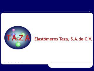 Elast meros Taza, S.A.de C.V.