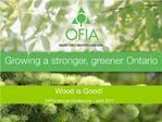 Ontario s Forest Sector Opportunities Wood is Good
