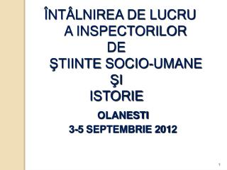 NT LNIREA DE LUCRU            A INSPECTORILOR       DE            STIINTE SOCIO-UMANE       SI       ISTORIE