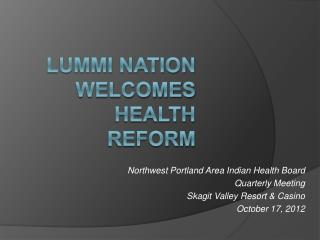 Lummi Nation Welcomes  Health Reform
