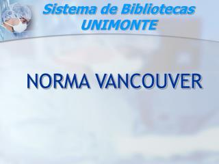 Sistema de Bibliotecas UNIMONTE