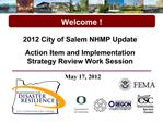 2012 City of Salem NHMP Update Action Item and Implementation Strategy Review Work Session