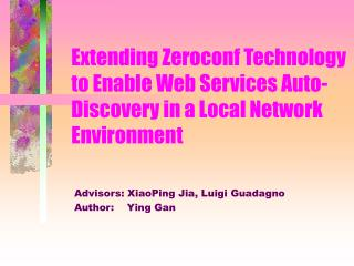 Extending Zeroconf Technology to Enable Web Services Auto-Discovery in a Local Network Environment