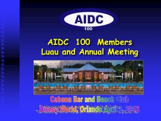 AIDC  100  Members Luau and Annual Meeting