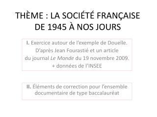 TH ME : LA SOCI T  FRAN AISE DE 1945   NOS JOURS